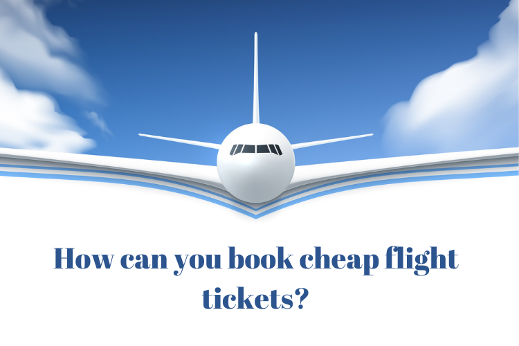 How can I book cheap flight tickets?